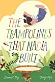 The Trampolines That Nadia Built (English Edition)