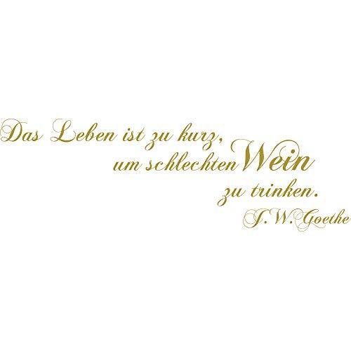 denoda Das Leben ist zu kort om slechte wijn te drinken - Muurtattoo ~ in 30 kleuren / 4 maten selecteerbaar/Handgemaakt in Duitsland ~ (Wandsticker wanddecoratie woondecoratie woonkamer kinder)