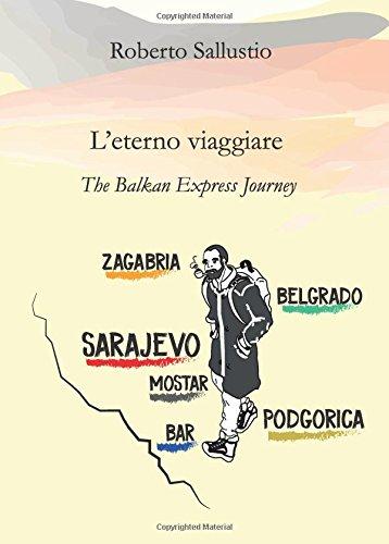 L'eterno viaggiare. The Balkan Express Journey
