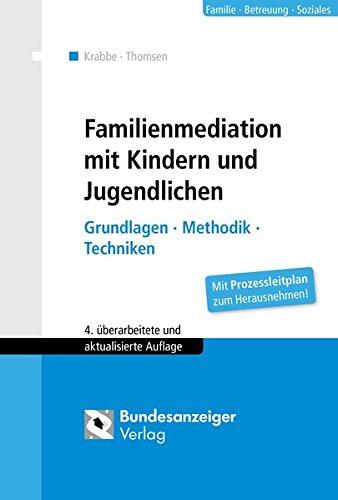 Familienmediation mit Kindern und Jugendlichen: Grundlagen - Methodik - Techniken