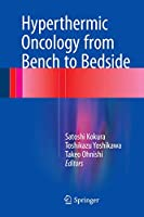 Hyperthermic Oncology from Bench to Bedside