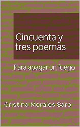 Cincuenta y tres poemas : Para apagar un fuego
