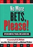 No More Bets: Overcoming Problem Gambling...
