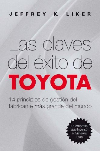 Las claves del éxito de Toyota: 14 principios de gestión del fabricante más grande del mundo (OPERACIONES)