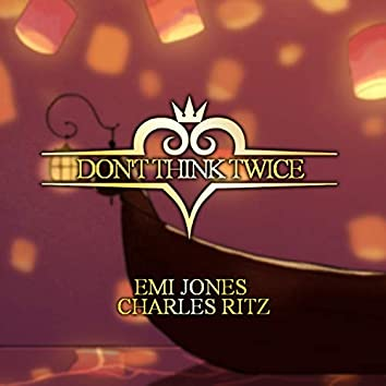 Don't Think Twice (feat. Charles Ritz)