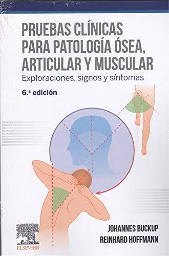 Pruebas clínicas para patología ósea, articular y muscular (6ª ed.): Exploraciones, signos y síntomas