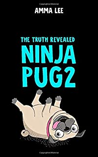 Ninja Pug 2: The Truth Revealed