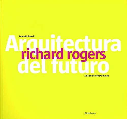 Richard Rogers: Arquitecture del Futuro (BIRKHÄUSER)