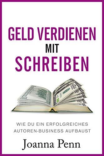 Geld verdienen mit Schreiben: Wie du ein erfolgreiches Autoren-Business aufbaust