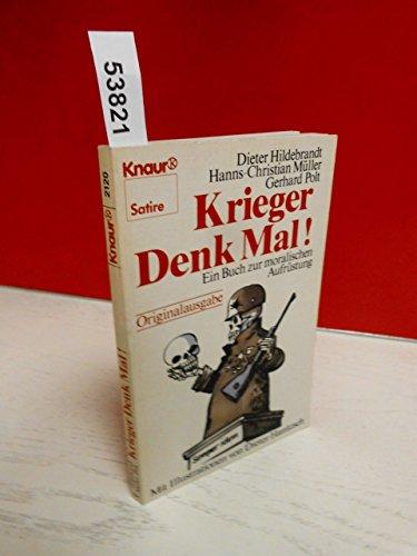 Krieger Denk Mal! Ein Buch zur moralischen Aufrüstung. Mit Illustrationen von Dieter Hanitzsch. Fotos aus der Fernsehsendung