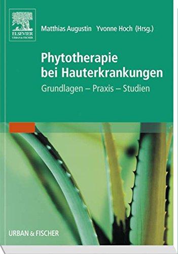Phytotherapie Bei Hauterkrankungen: Grundlagen - Praxis - Studien