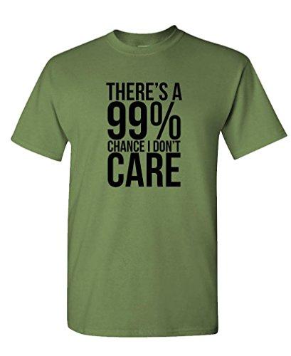 99% Chance I Don't Care - Sarcastic Meme - Mens Cotton T-Shirt, L, Military