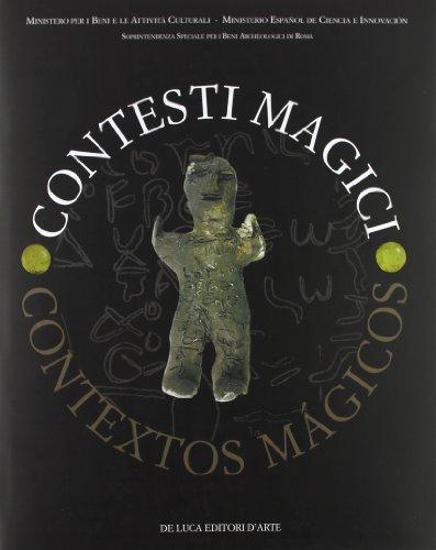 Contesti magici-Contextos magicos. Atti del Convegno internazionale. Ediz. italiana, inglese, spagnola e francese