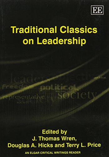 Traditional Classics on Leadership (An Elgar Critical Writings Reader) (The International Library of Leadership/Elgar Mi