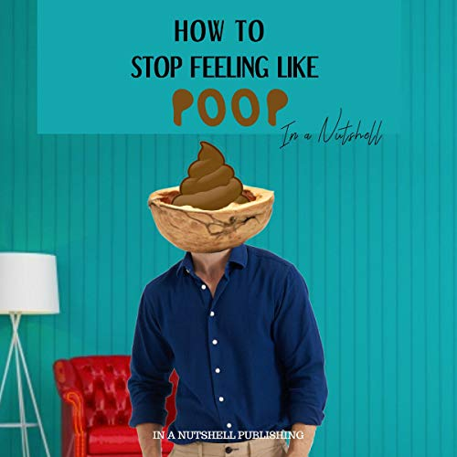How to Stop Feeling like Poop in a Nutshell cover art