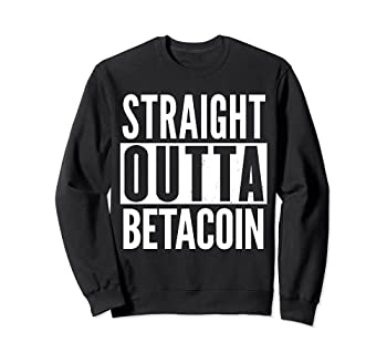 BETACOIN Straight Outta Funny Sweatshirt