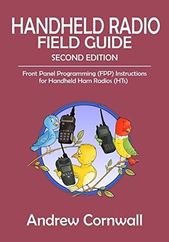 Handheld Radio Field Guide: Front Panel Programming (FPP) Instructions for Handheld Ham Radios (HTs)
