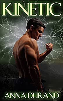 Kinetic (Psychic Crossroads Book 3) by [Anna Durand]
