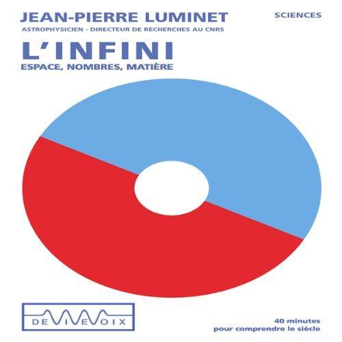 Couverture de L'Infini - espace, nombres, matière