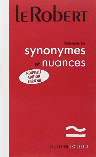 Le Robert Dictionnaire des synonymes et nuances: Paperback Edition