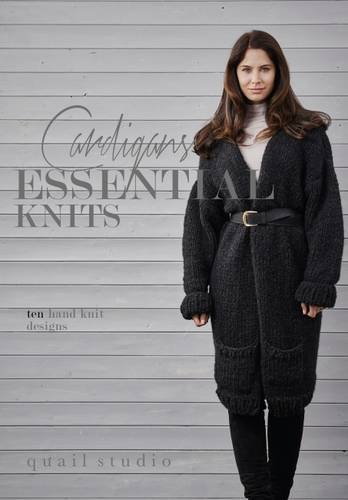 Essential Knits - Cardigans: Ten Hand Knit Designs