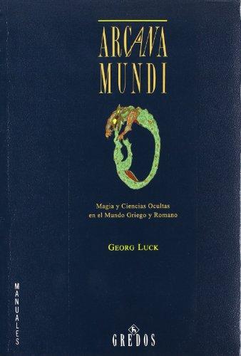 Arcana mundi (magia y ciencias ocultas m: Magia y ciencias ocultas en el mundo griego y romano: 047 (VARIOS GREDOS)