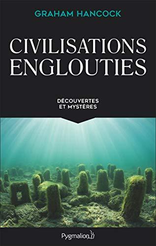 Civilisations englouties: Découvertes et mystères (Archéologie)