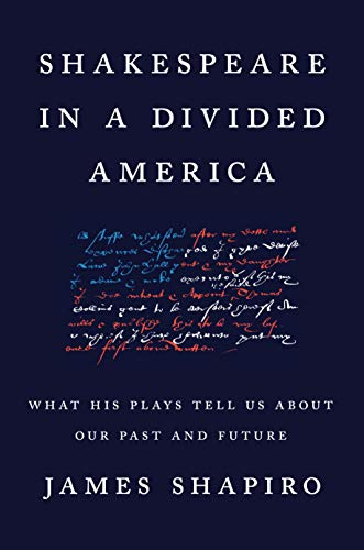 Compare Textbook Prices for Shakespeare in a Divided America: What His Plays Tell Us About Our Past and Future  ISBN 9780525522294 by Shapiro, James