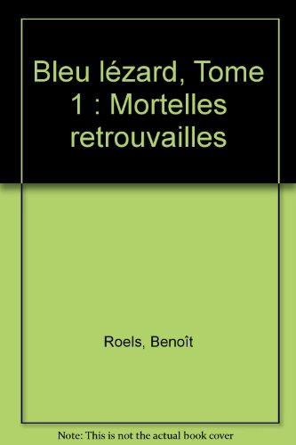 Bleu lézard, tome 1 : Mortelles retrouvailles