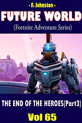 Future World | THE END OF THE HEROES (Part 3) (English Edition)