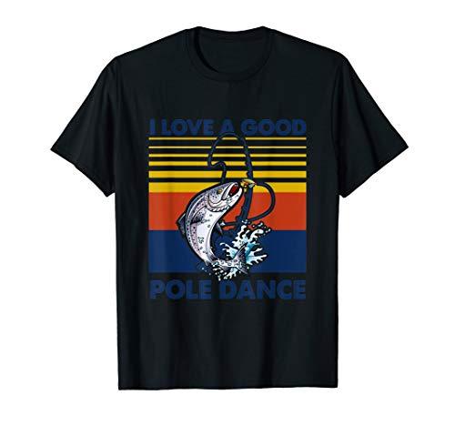I Love A Good Pole Dance Vintage Fishing T-Shirt