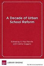 A Decade of Urban School Reform: Persistence and Progress in the Boston Public Schools