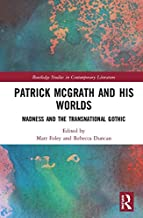 Patrick McGrath and his Worlds: Madness and the Transnational Gothic (Routledge Studies in Contemporary Literature)