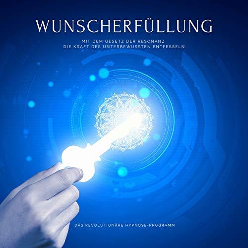 Wunscherfüllung - Das revolutionäre Hypnose-Programm cover art