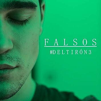 Falsos - #Deltirón3