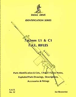 7.62mm L1 and C1 F.A.L. Rifles: Parts Identification & Lists,L1 & C1 Series Notes,Exploded Parts Drawings,Descriptions,Acc...