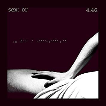 Sex: Or