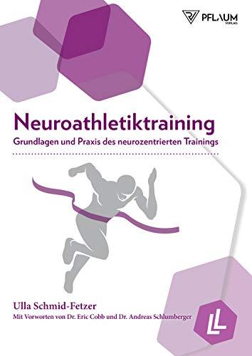 Neuroathletiktraining: Grundlagen und Praxis des neurozentrierten Trainings