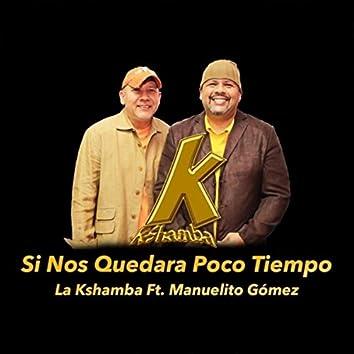 Si Nos Quedara Poco Tiempo (feat. Manuelito Gomez)