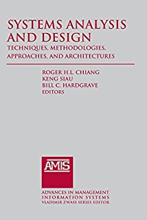 Systems Analysis and Design: Techniques, Methodologies, Approaches, and Architecture: Techniques, Methodologies, Approache...