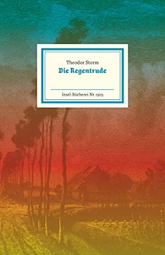 Die Regentrude: Gestaltet, illustriert und mit einem Nachwort von Judith Schalansky (Insel-Bücherei)
