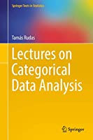 Lectures on Categorical Data Analysis (Springer Texts in Statistics)
