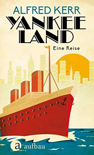 Yankee Land: Eine Reise durch Amerika 1924
