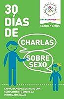 30 Dias de Charlas Sobre Sexo, edad 8-11 anos: Capacitando a sus hijos con conocimiento sobre la intimidad sexual