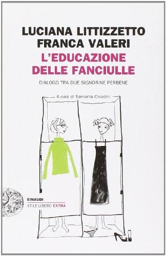 L'educazione delle fanciulle. Dialogo tra due signorine perbene