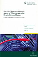 Access to Telecommunication Data in Criminal Justice: A Comparative Analysis of European Legal Orders