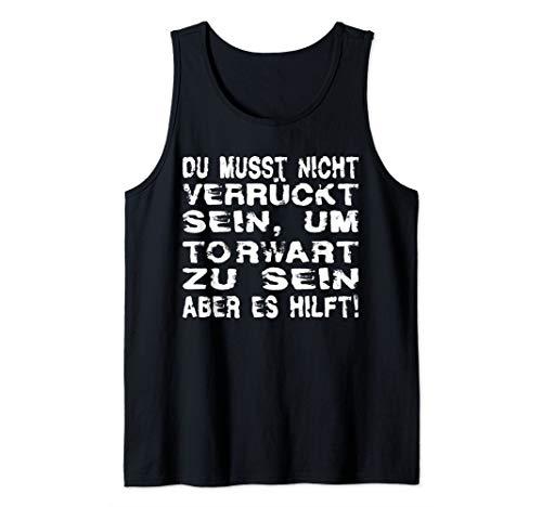 Lustiges Torwart Keeper Verrückt Design Geschenkidee Tank Top