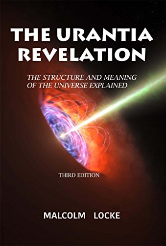 The Urantia Revelation: The Structure and Meaning of the Universe Explained, Third Edition (English Edition)