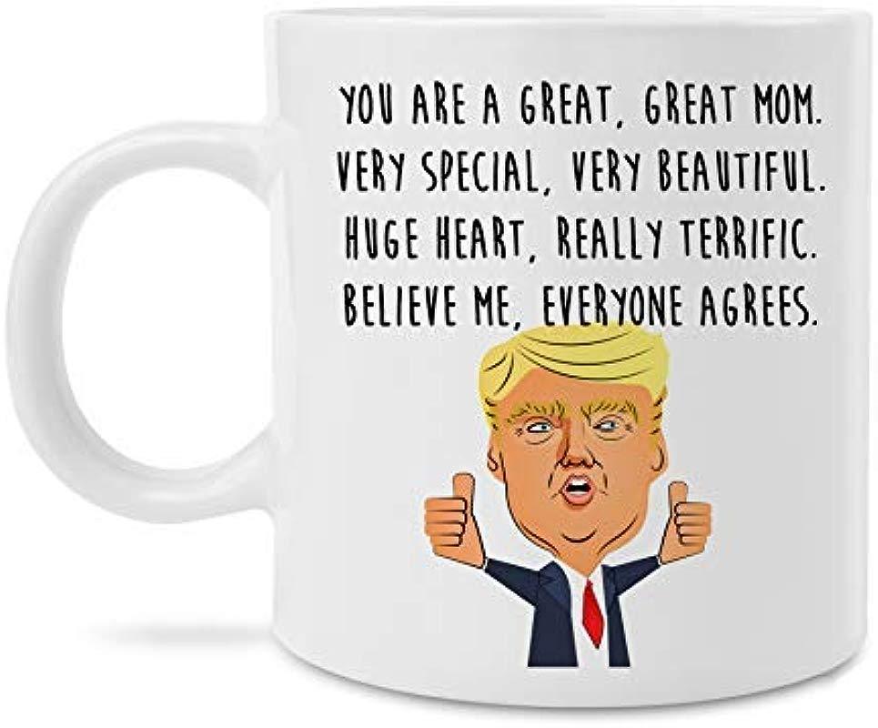 Funny Great Mom Donald Trump Novelty Prank Gift 11 Ounce Coffee Mug Mom Mug