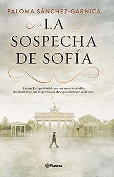 La sospecha de Sofía (Autores Españoles e Iberoamericanos) de [Paloma Sánchez-Garnica]
